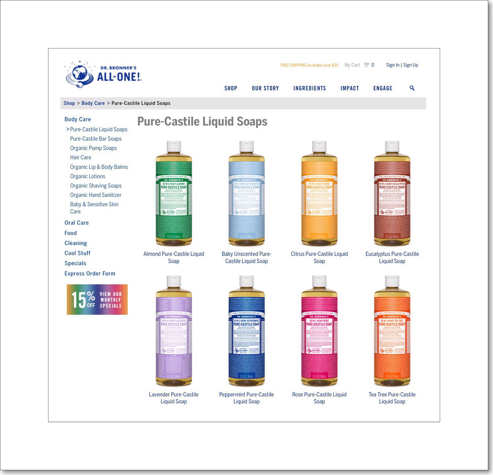 The entire product line of Dr. Bronner's Liquid Castile Soad